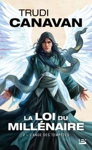 Trudi Canavan - La loi du millénaire Tome 2 : L'Ange des Tempêtes.