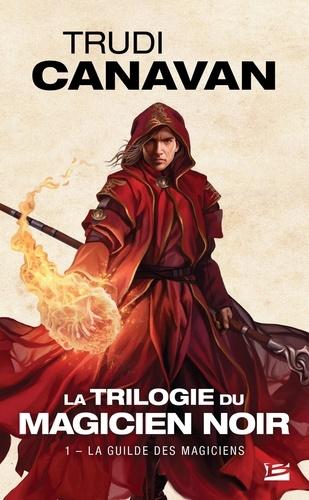 La Trilogie du magicien noir Tome 1 La Guilde des magiciens
