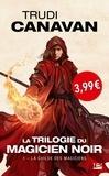 Trudi Canavan - La Trilogie du magicien noir Tome 1 : La Guilde des magiciens.