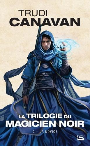 La Trilogie du magicien noir Tome 2 La novice
