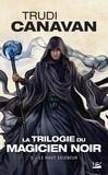 Trudi Canavan - La Trilogie du magicien noir Tome 3 : Le Haut Seigneur.