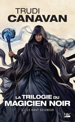 La Trilogie du magicien noir Tome 3 Le Haut Seigneur