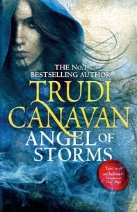 Trudi Canavan - Millennium's Rule - Tome 2, Angel of Storms.