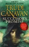 Trudi Canavan - Successor's Promise - Book Three of Millennium's Rule.