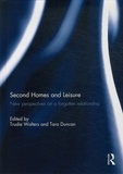 Trudie Walters et Tara Duncan - Second Homes and Leisure - New perspectives on a forgotten relationship.