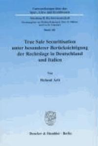 True Sale Securitisation unter besonderer Berücksichtigung der Rechtslage in Deutschland und Italien.