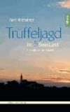 Trüffeljagd im Fünfseenland - Eine kulturelle Spurensuche.