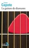 Truman Capote - La guitare de diamants et autres nouvelles.