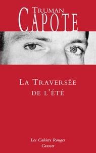 Truman Capote - La traversée de l'été - Nouveauté dans la collection.
