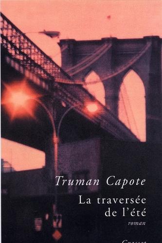 La traversée de l'été - Truman Capote - Format ePub - 9782246859772 - 6,49 €