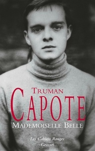 Truman Capote - Mademoiselle Belle - Les Cahiers Rouges.
