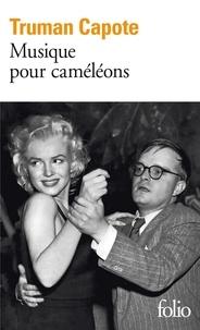 Truman Capote - Musique pour caméléons.