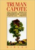 Truman Capote - Nouvelles ; Romans ; Impressions de voyage ; Portraits ; Propos.