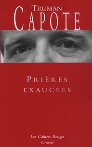 Truman Capote - Prières exaucées - Suivi de lettres inédites de l'auteur à propos de Prières exaucées.