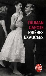 Truman Capote - Prières exaucées.
