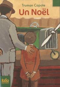 Truman Capote - Un Noël - Suivi de Un souvenir de Noël.