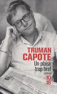 Truman Capote - Un plaisir trop bref - Lettres.