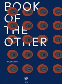 Truong Tran - Truong Tran Book of the Other: small in comparison /anglais.