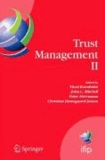 Trust Management II - Proceedings of IFIPTM 2008: Joint iTrust and PST Conferences on Privacy, Trust Management and Security, June 18-20, 2008, Trondheim, Norway.