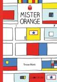 Truus Matti - Mister Orange.