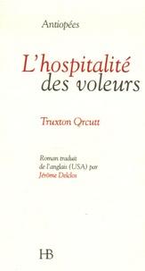 Truxton Orcutt - L'hospitalité des voleurs - Suivie de Réponse à Brandon Andrews.