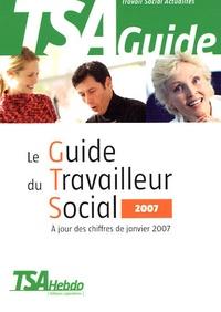 TSA Hebdo et Florence Elguiz - Le Guide du Travailleur Social 2007.