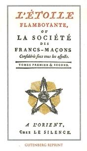 Tschoudy - L'Etoile flamboyante ou la société des Francs-Maçons - Tomes 1 et 2.