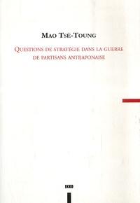 Tsé-toung Mao - Questions de stratégie dans la guerre de partisans antijaponaise - (Chapitre IV).
