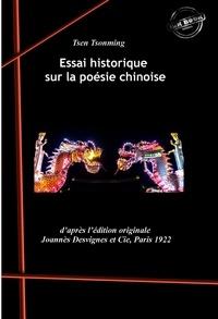 Tsen Tsonming - Essai historique sur la poésie chinoise (édition intégrale, revue et corrigée)..