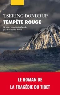 Tsering Dondrup - Tempête rouge.