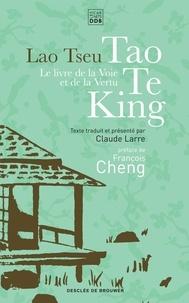 Tseu Lao - Tao Te King - Le livre de la voie et de la vertu.
