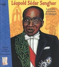 Tshitenge Lubabu K. Muitubile et Christian Epanya - Léopold Sédar Senghor, le poète-président du Sénégal.