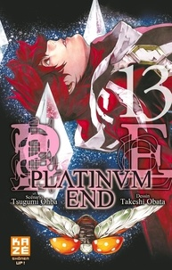 Tsugumi Ohba et Takeshi Obata - Platinum End Tome 13 : .