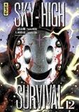 Tsuina Miura et Takahiro Oba - Sky-high survival, tome 12.