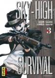 Tsuina Miura et Takahiro Oba - Sky-High Survival Tome 3 : .