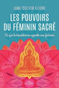 Les pouvoirs du féminin sacré - Ce que le bouddhisme apporte aux femmes.pdf