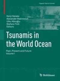 Tsunamis in the World Ocean - Past, Present and Future Volume I.