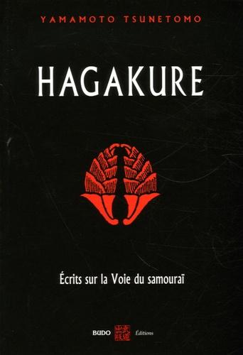 Tsunetomo Yamamoto - Hagakure - Ecrits sur la voie du samouraï.