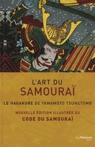 Tsunetomo Yamamoto - L'art du samourai - Le Hagakure de Yamamoto Tsunetomo.