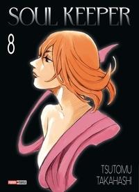 Tsutomu Takahashi - Soul Keeper Tome 8 : .