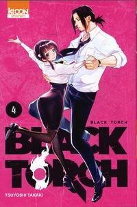 Tsuyoshi Takaki - Black Torch Tome 4 : .