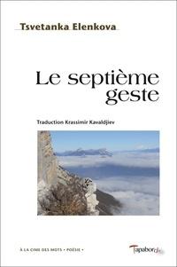 Tsvetanka Elenkova - Le septième geste.