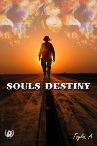 Tsylia A. - Souls Destiny - L'amour est-il plus fort que la guerre ?.