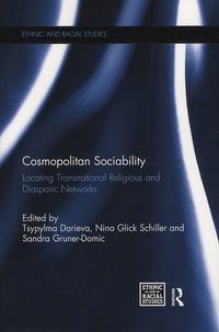 Tsypylma Darieva et Nina Glick Schiller - Cosmopolitan Sociability - Locating Transnational Religious and Diasporic Networks.