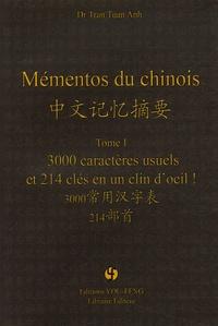 Tuan Anh Tran - Mémentos du chinois - 3000 Caractères usuels et 214 clés en un clin d'oeil!.