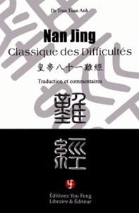 Tuan Anh Tran - Nan Jing, classique des difficultés - Traduction et commentaires.