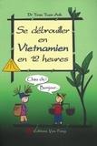 Tuan Anh Tran - Se débrouiller en vietnamien en 12 heures. 1 CD audio