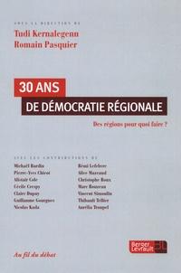 Tudi Kernalegenn et Romain Pasquier - 30 ans de démocratie régionale - Des régions pour quoi faire ?.