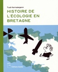 Tudi Kernalegenn - Histoire de l'écologie en Bretagne.