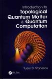 Tudor-D Stanescu - Introduction to Topological Quantum Matter & Quantum Computation.